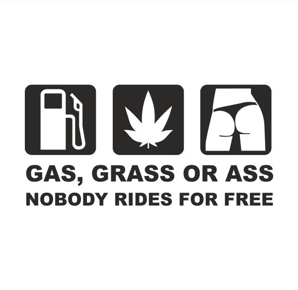 Gas, Grass or Ass Aufkleber