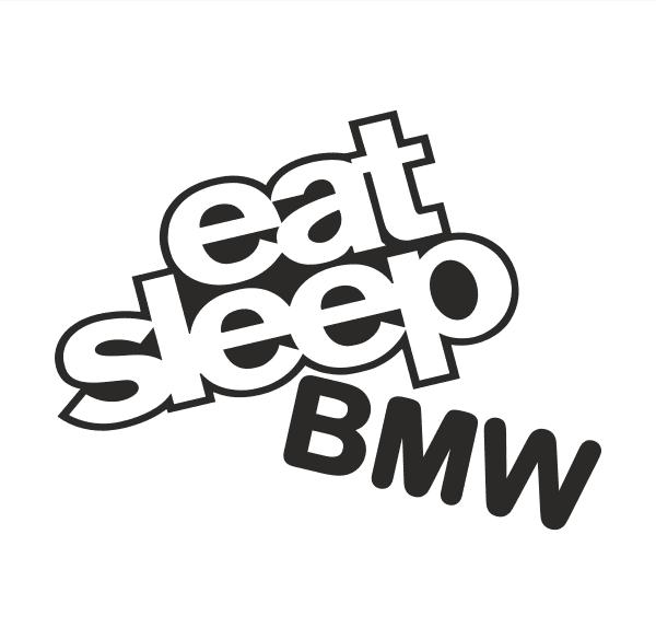 eat sleep BMW Aufkleber
